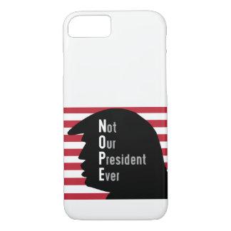 NOPE não nossas capas de iphone do presidente