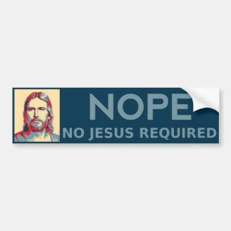 Nope, nenhum Bumpersticker exigido Jesus Adesivo Para Carro