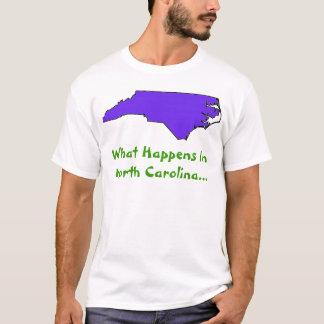 North Carolina o que acontece Camiseta