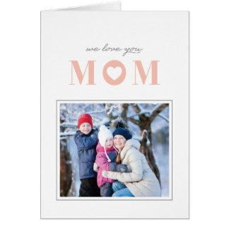 Nós amamo-lo cartão do dia das mães - pêssego cartão comemorativo