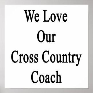 Nós amamos nosso treinador do país transversal poster