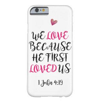 Nós amamos porque nos amou primeiramente capa barely there para iPhone 6