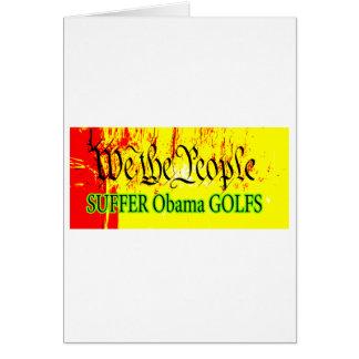 Nós as pessoas SOFREMOS Obama GOLFS o MUSEU Zazzle Cartão Comemorativo