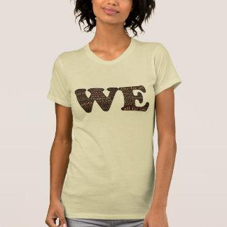 NÓS: conexão & a comunidade humanas de afirmação T-shirts