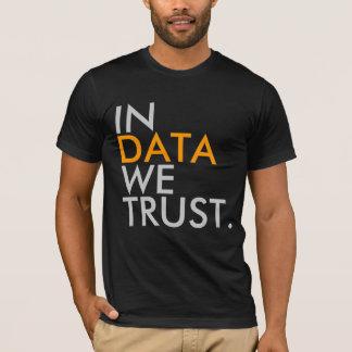 Nos dados nós confiamos o t-shirt camiseta