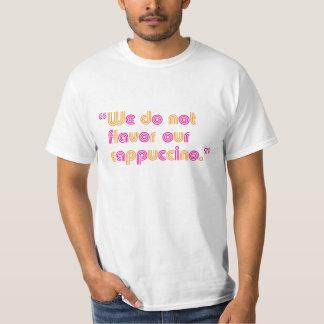 Nós não flavor nosso cappuccino tshirt