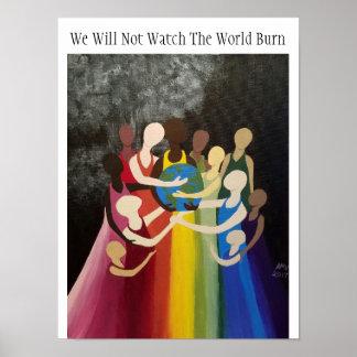 Nós não olharemos o poster da queimadura do mundo