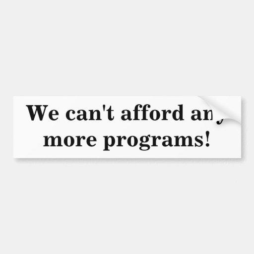 Nós não podemos ter recursos para any more program adesivo