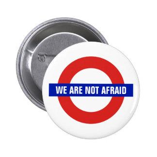 """""""Nós não somos"""" Anti-Terrorismo receoso de Londres Bóton Redondo 5.08cm"""