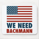 Nós precisamos Michele Bachmann Mouse Pad