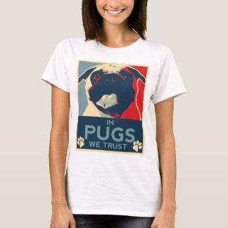 Nos Pugs nós confiamos a camisa