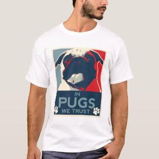 Nos Pugs nós confiamos a camisa de T