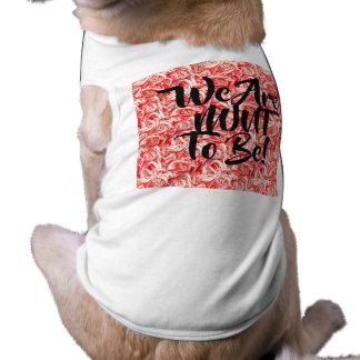 Nós somos HORTELÃ a ser camiseta de cão