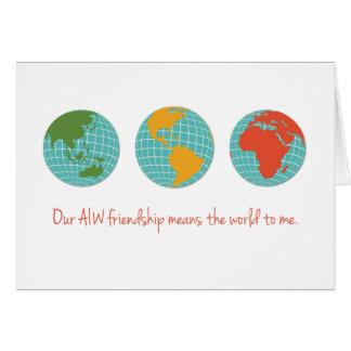 Nossa amizade de AIW significa-me o mundo Cartoes