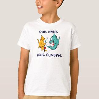 Nosso acordar, seu funeral camiseta