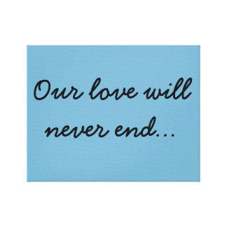 Nosso amor nunca terminará… impressão em tela canvas
