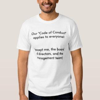 """Nosso """"código de conduta"""" aplica-se a todos! camisetas"""