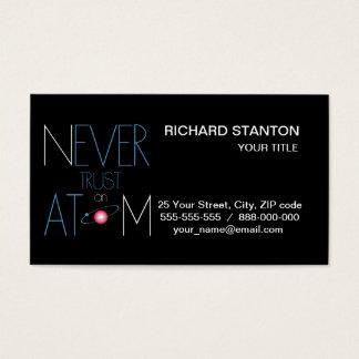 Nunca confie o átomo cartão de visitas