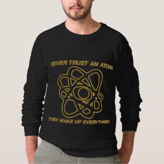 Nunca confie um átomo que compo tudo moletom