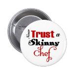 Nunca confie um cozinheiro chefe magro boton