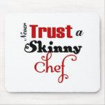 Nunca confie um cozinheiro chefe magro mousepads