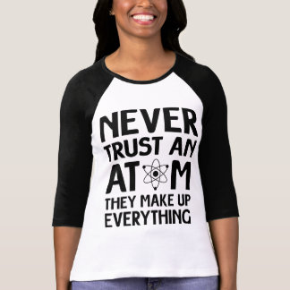 Nunca confie umas camisetas engraçadas do ÁTOMO