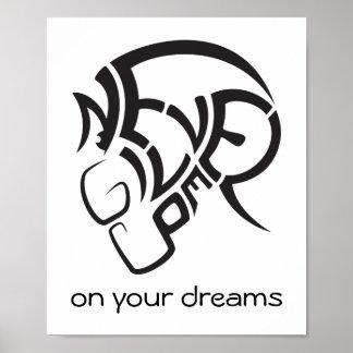 Nunca dê acima em seus sonhos. Cartaz legal super Poster