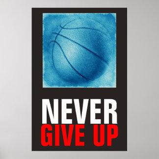 Nunca dê acima o basquetebol azul inspirador poster