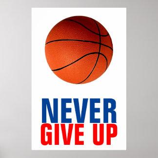 Nunca dê acima o basquetebol inspirado poster