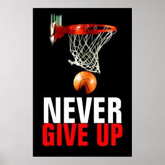 Nunca dê acima o basquetebol inspirador poster