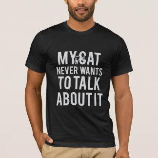 Nunca quer falar sobre ele o t-shirt dos homens camiseta