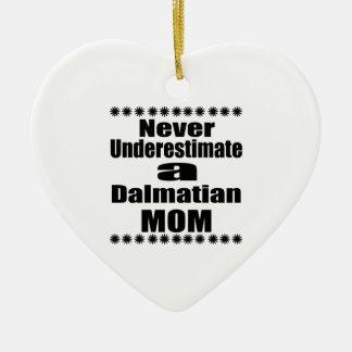 Nunca subestime a mamã Dalmatian Ornamento De Cerâmica