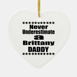 Nunca subestime o pai de Brittany Ornamento De Cerâmica