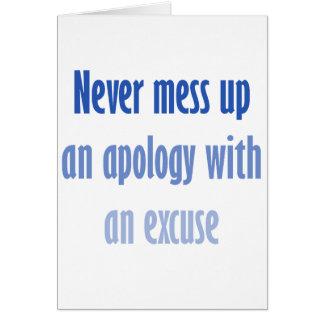 Nunca suje acima uma desculpa com uma desculpa cartão