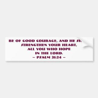 O 31:24 do salmo seja da boa coragem Bumpersticker Adesivo Para Carro
