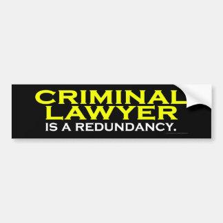 O advogado criminoso é uma redundância adesivo para carro