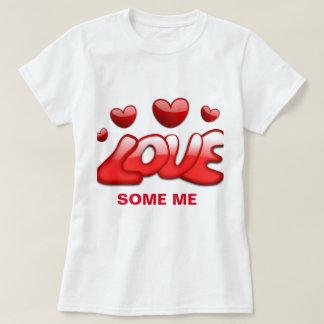 O amor das mulheres alguns mim T Camiseta