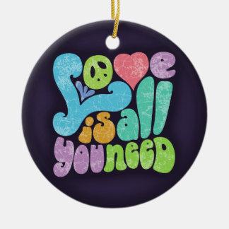 O amor é todo você a necessidade II Ornamento De Cerâmica Redondo