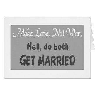 O AMOR NÃO WAR-OR DO *WEDDING HUMOR*-MAKE CASA-SE! CARTÃO COMEMORATIVO