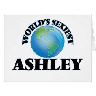 """O Ashley o mais """"sexy"""" do mundo Cartão Comemorativo Grande"""