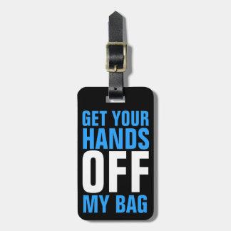 O azul engraçado obtem suas mãos FORA de meu saco Tag De Bagagem