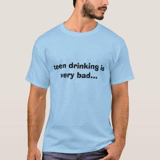 o bebendo adolescente é muito mau… camiseta