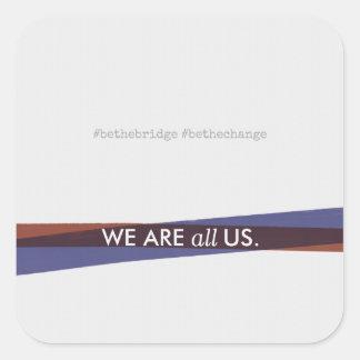 o #bethebridge | nós somos todos nós adesivo quadrado