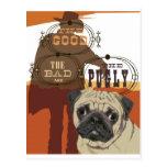O bom, o mau e o Pugly Cartao Postal