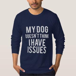 O cão não pensa que eu tenho a camisa do LS dos Camiseta