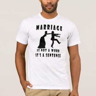 O casamento não é uma palavra, ele é um t-shirt da camiseta