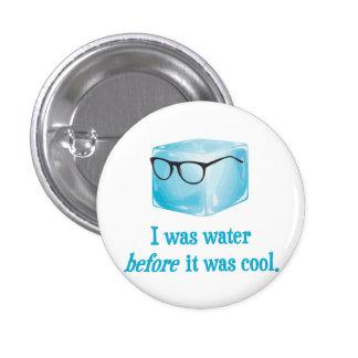 O cubo de gelo do hipster foi água antes que bóton redondo 2.54cm