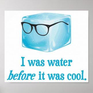 O cubo de gelo do hipster foi água antes que pôster