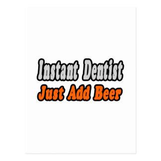 O dentista… adiciona a cerveja cartoes postais