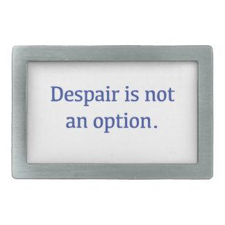 O desespero não é uma opção